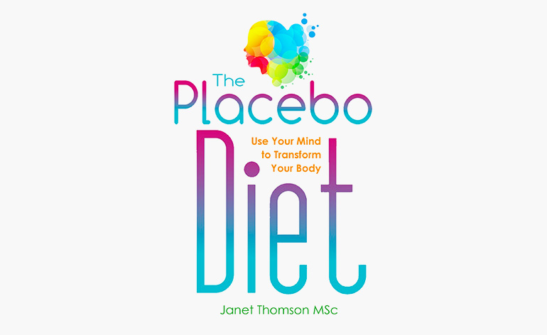The Placebo Diet: Use Your Mind to Transform Your Body - Keep-Fit Kingdom