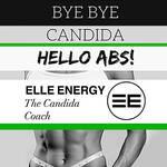 Bye Bye Candida, Hello Abs! -Keep Fit Kingdom