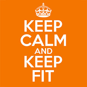 Keep Calm & Keep Fit